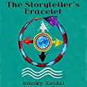 The Storyteller's Bracelet Audiobook by Smoky Zeidel Narrated by Johnnie C. Hayes