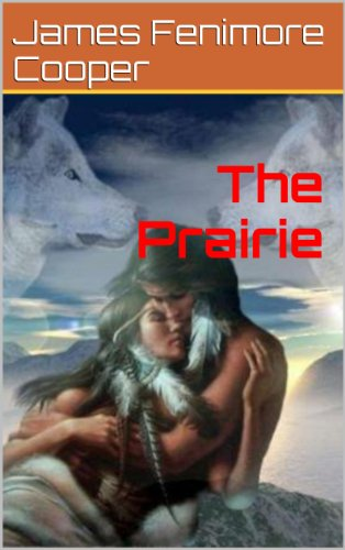 The Prairie With Illustration The Leatherstocking Tales Book 4