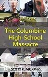 The Columbine High-School Massacre