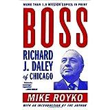 Boss:  Richard J. Daley of Chicago