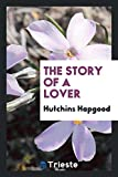 img - for The story of a lover book / textbook / text book