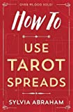 How To Use Tarot Spreads (How To Series (9))