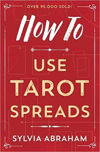 How To Use Tarot Spreads (How To Series): Sylvia Abraham