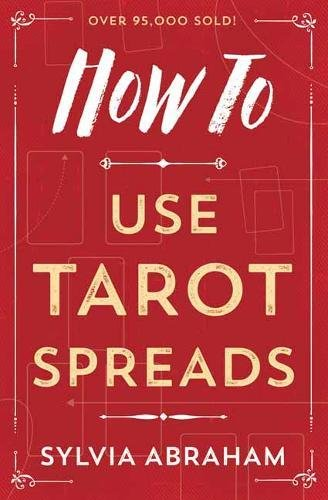 How To Use Tarot Spreads (How To Series) pdf