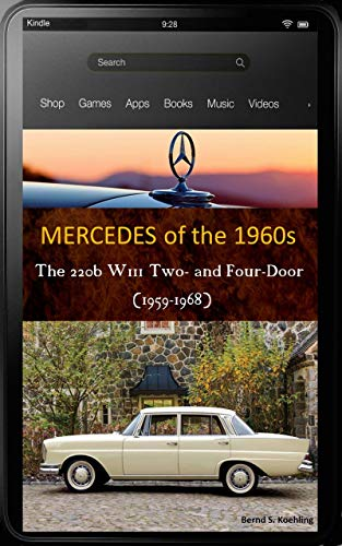 Mercedes-Benz, The 1960s, W111 220b Two- and Four-Door: : From the 220b Sedan to the 220SEb Cabriolet, updated May 2018