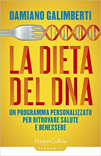 La Dieta Del Dna Un Programma Personalizzato Per Ritrovare Salute E Benessere Amazon It Galimberti Damiano Libri