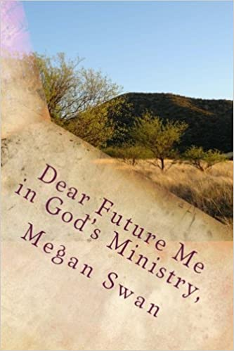 Dear Future Me in God's Ministry, : A Book of Letters