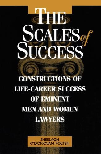 Download The Scales of Success: Constructions of Life-Career Success of Eminent Men and Women Lawyers pdf epub