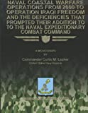 Naval Coastal Warfare Operations from 2000 to Operation Iraqi Freedom and the Deficiencies That Prompted Their Addition to the Naval Expeditionary Combat Command, Commander Curtis M., Commander Curtis Lesher, US Navy Reserve, 1479330116