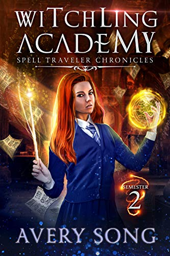 Witchling Academy: Semester Two (Spell Traveler Chronicles Book 2) ()