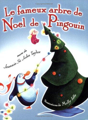 Le fameux arbre de Noël de Pingouin (French Edition) by Brand: Les #201;ditions Homard