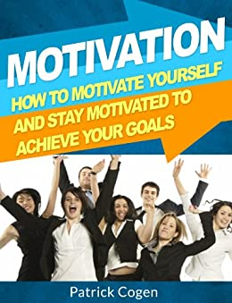 How to motivate yourself correctly to achieve the goal and not stop halfway 64