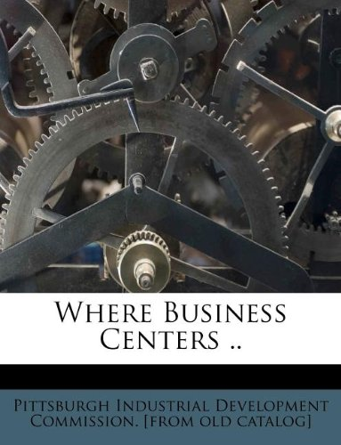 Read Online Where Business Centers .. pdf