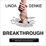 Breakthrough: Moving Beyond Your Mental-Illness Diagnosis to Your Highest-Functioning Outcome | Linda Denke