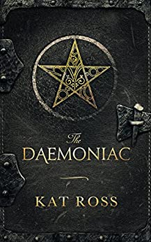 The Daemoniac (Dominion Mysteries Book 1) by [Ross, Kat]