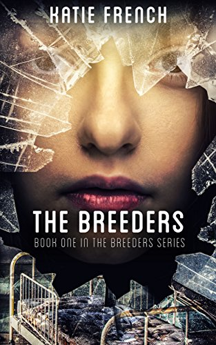 The Breeders:  (A Young Adult Dystopian Romance)