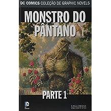 66. Monstro do Pântano. Parte 1- Dc Graphic Novels