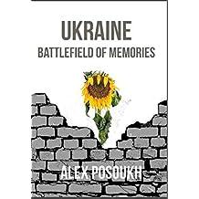 Ukraine: Battlefield of Memories