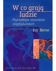 W CO GRAJĄ LUDZIE PSYCHOLOGIA STOSUNKÓW...: Psychologia stosunków międzyludzkich