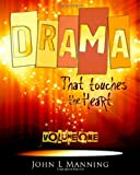 Drama that Touches the Heart, John L. Manning, 1449962297