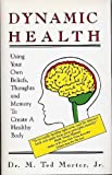 img - for Dynamic Health: Using Your Own Beliefs, Thoughts and Memory To Create A Healthy Body book / textbook / text book