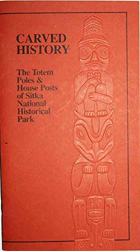 Carved history: The totem poles & house posts of Sitka National Historical Park