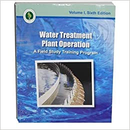 Water Treatment Plant Operation A Field Study Training Program Volume 1 Sixth Edition 6th Sixth Edition By Kenneth D Kerri Project Director 2008 Amazon Com Books