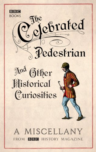 The Celebrated Pedestrian and Other Historical - Magazine History Bbc