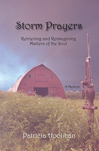 Storm Prayers: Retrieving Recovering and Reimagining Matters of the Soul by Patricia Hoolihan - North Mall Star Stores