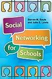 Social Networking for Schools, Steven M. Baule and Nancy Bartosz, 1586835378