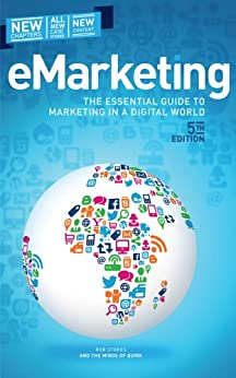 eMarketing: The essential guide to marketing in a digital world by [Stokes, Rob]
