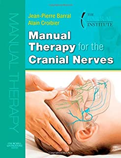 Manual Therapy for the Cranial Nerves, Alain Croibier and Jean-Pierre Barral