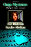 Ouija Mysteries - the Spirit Board Seances, Bob Hickman, 055723557X