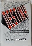 Destiny, Rose Toren, 0884001512