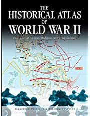 The Historical Atlas of World War II: 170 Maps that Chart the Most Cataclysmic Event in Human History
