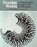 Possible Worlds : An Introduction to Logic and Its Philosophy, Bradley, Raymond and Swartz, Norman, 091514459X