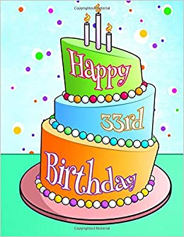 Happy 33rd Birthday Journal Notebook Diary 105 Lined Pages