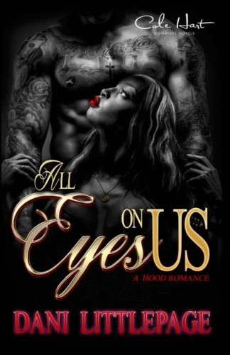 Books : All Eyes On Us: A Hood Romance