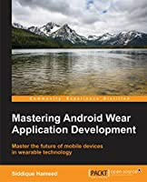 Mastering Android Wear Application Development Front Cover