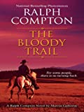 Ralph Compton: the Bloody Trail, Marcus Galloway, 1410405311