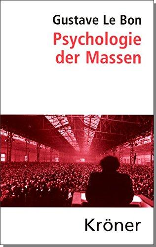 Psychologie der Massen (Kröners Taschenausgaben (KTA))