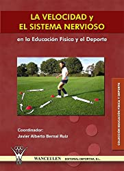 La velocidad y el sistema nervioso en la Educación Física y el deporte (Spanish Edition)