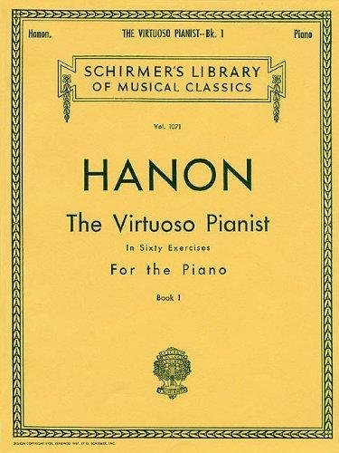 Hanon Exercises Piano - Virtuoso Pianist in 60 Exercises - Book 1: Piano Technique (Schirmer's Library, Volume 1071)