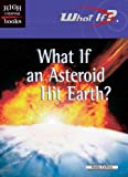 What If an Asteroid Hit Earth?, Holly Cefrey, 0516239112