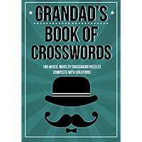 Grandad's Book Of Crosswords: 100 novelty crossword puzzles