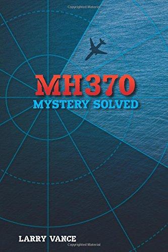 MH370: Mystery Solved [Vance, Larry] (Tapa Blanda)