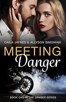 Meeting Danger (The Danger Series Book 1) by [Simonian, Allyson, Jaynes, Caila  ]