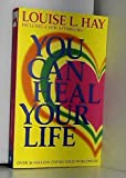 You Can Heal Your Life by Louise Hay (2008-05-01)