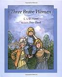 Three Brave Women, C. L. G. Martin, 0027624455