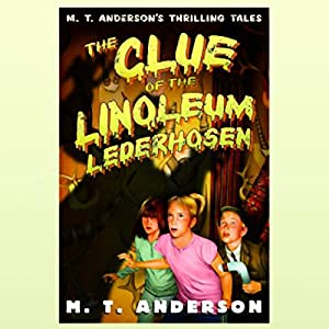 The Clue of the Linoleum Lederhosen Audiobook
